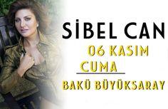 Sibel Can 06 Kasım Cuma Bakü Büyüksaray'da sahnede.