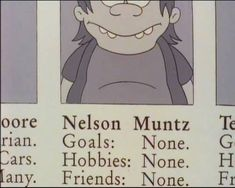 "20 Signs You Might Actually Be Nelson Muntz From ""The Simpsons"" The Simpsons, Simpsons Quotes, Simpsons Meme, Simpson Tumblr, Dankest Memes, Funny Memes, Lany, My Tumblr, Finding Nemo"