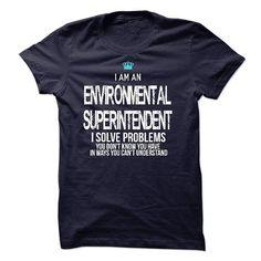 I am an Environmental Superintendent - #bridesmaid gift #grandma gift. OBTAIN LOWEST PRICE => https://www.sunfrog.com/LifeStyle/I-am-an-Environmental-Superintendent.html?68278