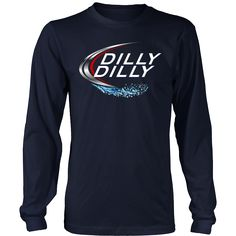 283728ccd Bud Light Official Dilly Dilly T-Shirt Long