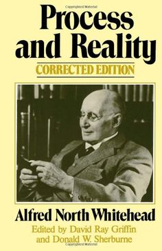 """Process and Reality (Gifford Lectures Delivered in the University of Edinburgh During the Session 1927-28) by Alfred North Whitehead. The work itself is a kind of speculative metaphysics which attempts to set forward """"a coherent, logical, necessary system of general ideas in terms of which every element of our experience can be interpreted"""""""