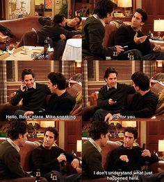 """Friends - Mike answering Ross' phone. Ross: """"I don't understand what just happened here."""""""