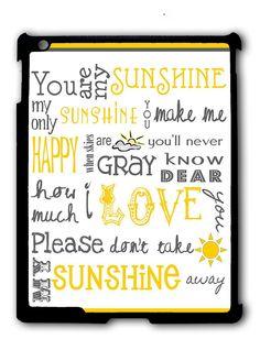 You Are My Sunshine iPad 2 3 4, iPad Mini 1 2 3 , iPad Air 1 2