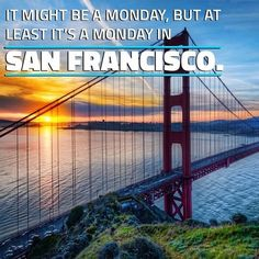 "#GoldenGateBridge #Sunrise: ⛅ It might be a #Monday, and ""There may not be a Heaven, but there is #SanFrancisco."" — #AshleighBrilliant #quote; #SF #photo by Jose Marquez"