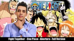 Fight Together  - One Piece - Abertura - Full Version