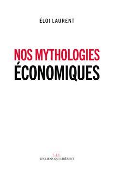 Eloi Laurent: Nos mythologies économiques, 2016