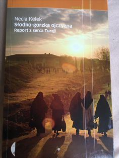 Necla Kelek, Słodko - gorzka ojczyzna. Raport z serca Turcji.  Świetna. Polecam.