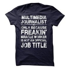Multimedia Journalist T-Shirt Hoodie Sweatshirts aaa. Check price ==► http://graphictshirts.xyz/?p=57642