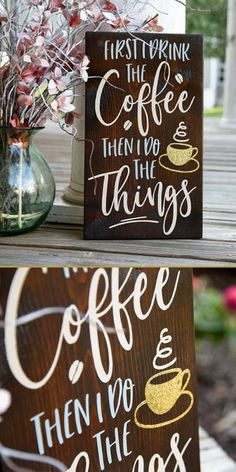 Hand painted wood sign - First I Drink The Coffee, Then I Do The Things | Coffee Station | Coffee Bar Decor | Gift for Coffee Lovers | Kitchen Wall Art | PixieDustLouisville Etsy #coffee #coffeestation #ad #productivity #coffeeaddict
