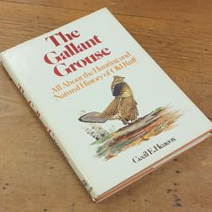 The Gallant Grouse: All About the Hunting and Natural History of Old Ruff by Cecil E. Heacox, 1980 Hardcover Book, Wayne Trimm Illustrator by FeeneyFinds on Etsy