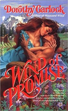 Dorothy Garlock - Wind of Promise Historical Romance Novels, Romance Novel Covers, Romance Art, Romance Books, Book Cover Art, Book Covers, Novels To Read, Chinese Drawings, Harlequin Romance
