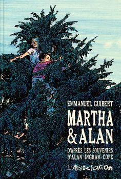 Martha & Alan/Emmanuel  Guibert, 2016 http://bu.univ-angers.fr/rechercher/description?notice=000815279