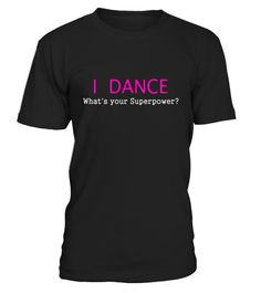 """# I Dance What's Your Superpower t-shirt dancing dancer tshirt .  Special Offer, not available in shops      Comes in a variety of styles and colours      Buy yours now before it is too late!      Secured payment via Visa / Mastercard / Amex / PayPal      How to place an order            Choose the model from the drop-down menu      Click on """"Buy it now""""      Choose the size and the quantity      Add your delivery address and bank details      And that's it!      Tags: This fun dancer humor…"""