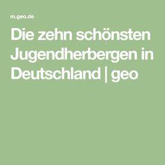 Die zehn schönsten Jugendherbergen in Deutschland | geo