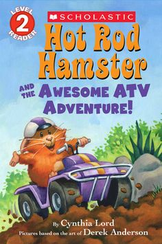 Hot Rod Hamster and the Awesome ATV Adventure! by Cynthia Lord, Derek Anderson (Illustrations)