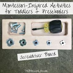 Montessori-Inspired Activities for Toddlers and Preschoolers -- Screwdriver Board #ParentingToddlers