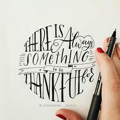 Handlettering Quote: There is always something to be thankful for Calligraphy Letters, Typography Letters, Modern Calligraphy, Typography Design, Caligraphy, Hand Typography, Penmanship, Calligraphy Qoutes, Hobbies For Women