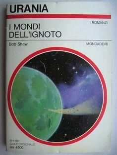 """Il romanzo """"I mondi dell'ignoto"""" o """"Verso l'ignoto"""" (""""The Fugitive Worlds"""") di Bob Shaw è stato pubblicato per la prima volta nel 1989. È il terzo libro della trilogia di Mondo e Sopramondo e segue """"Attacco al cielo"""". In Italia è stato pubblicato da Mondadori nel n. 1145 di """"Urania"""" tradotto da Giorgio Pagliaro e dall'Editrice Nord nel n. 184 di """"Cosmo Oro"""" tradotto Viviana Viviani. Immagine di copertina di Vicente Segrelles per l'edizione """"Urania"""". Clicca per leggere una recensione!"""