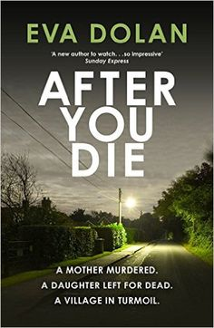 After You Die (Di Zigic & Ds Ferreira): Amazon.co.uk: Eva Dolan: 9781910701010: Books