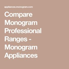 Compare Monogram Professional Ranges - Monogram Appliances