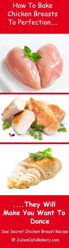 How to bake chicken breasts to perfection. So Succulent and Juicy You will want to hug your grandmother and dance #howtobakechicken #chicken #recipes @ http://juliescafebakery.com