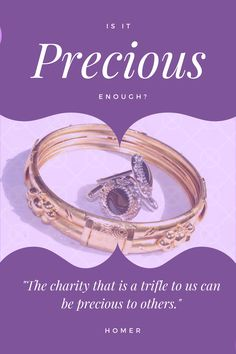 What is precious in your life? Charity, Relationships, Knowledge, Wisdom, Wedding Rings, Engagement Rings, Money, Education, Life