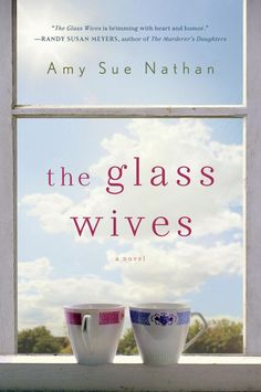 The Glass Wives by Amy Sue Nathan- a great book!