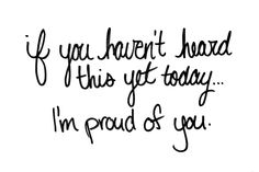 Proud of you. <3   #recovery #love #edrecovery