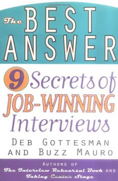 The Best Answer: 9 Secrets to Job-Winning Interviews « LibraryUserGroup.com – The Library of Library User Group