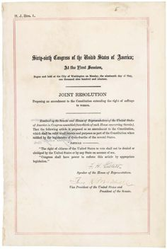 """""""The right of citizens of the United States to vote shall not be denied or abridged by the United States or any State on account of sex.""""  Nineteenth Amendment to the United States Constitution"""