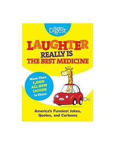 Laughter Really Is The Best Medicine: America's Funniest Jokes, Stories, and Cartoons by Reader's Digest Association