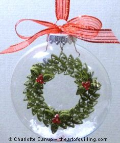 Quilled paper wreath in glass ornament - love the wreath design, but I wonder if I can find an ornament that opens instead of assembling it inside.