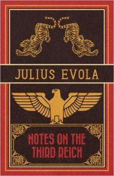 Julius Evola Notes on the Third Reich