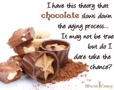 Chocolate Anti-Aging Healthy Carrot Chocoholics Philippines Chocolate Quotes    Post by: Chocoholics Philippines  https://www.facebook.com/pages/Chocoholics-Philippines/258064314233257