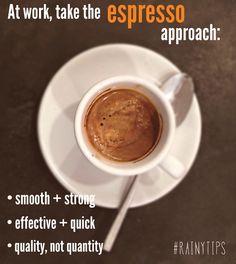 The espresso approach