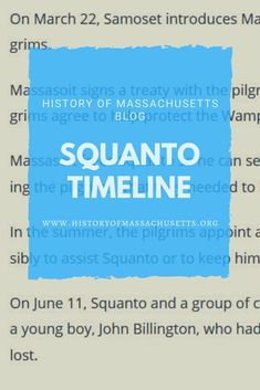 Want to learn more about Squanto? Click on the image to see this timeline of Squanto's life! #historyofmassachusettsblog