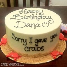 BWAHAHAHA!  The best thing about this is the crabs, lovingly made of gum paste (?) adorning the bottom of the cake.  OMG!!!!  Cake Wrecks - Home - 10 Oddly Specific Apology Cakes