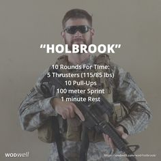 """HOLBROOK"" CrossFit Hero WOD: 10 Rounds For TIme: 5 Thrusters (115/85 lbs); 10 Pull-Ups; 100 meter Sprint; 1 minute Rest"