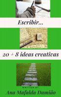 Escribir... 20 + 8 ideas creativas, an ebook by Ana Mafalda Damião at Smashwords