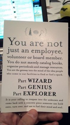 You are not just an employee...part wizard, part genius, part explorer #librarians