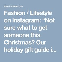 "Fashion / Lifestyle on Instagram: ""Not sure what to get someone this Christmas? Our holiday gift guide is now up on our website! Gift ideas starting at $10 and under {link in…"" • Instagram"