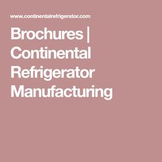 Brochures   Continental Refrigerator Manufacturing