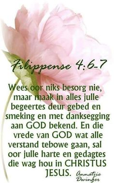 Wees oor niks besorg nie... Biblical Quotes, Bible Verses Quotes, Jesus Quotes, Bible Scriptures, Life Quotes, Prayer Verses, Prayer Book, Prayer Quotes, Mom Prayers