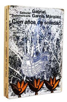 The first edition of One Hundred Years of Solitude, completed in 1966 and published in Argentina the next year.
