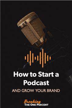 Why (and How) to Start a Podcast That'll Grow Your Brand and Business Stocks For Beginners, Blogging For Beginners, Make Money Blogging, How To Make Money, Blogging Ideas, Content Marketing Strategy, Email Marketing, Affiliate Marketing, Most Successful Businesses