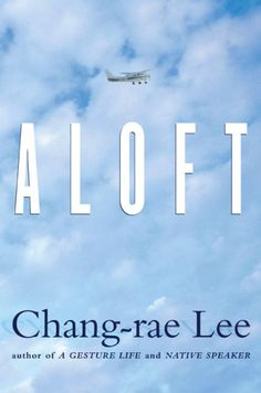 Aloft, by Chang-rae Lee; MONDAY EVENING BOOK DISCUSSION
