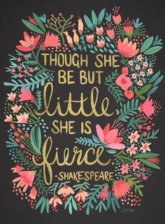 Though she be but little she is fierce inspirational quote word art print motivational poster black white motivationmonday minimalist shabby chic fashion inspo typographic wall decor i love the design around this! Daily Quotes, Great Quotes, Quotes To Live By, Me Quotes, Motivational Quotes, Fierce Quotes, Inspirational Quotes For Girls, She Is Quotes, She Is Strong Quotes