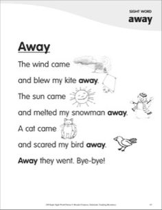 This easy-to-read, reproducible poem teaches the sight word, away. Together, the simple text and rebus pictures make it easier for children to master the sight word and read independently. Weather Kindergarten, Kindergarten Language Arts, Kindergarten Reading, Kids Reading, Guided Reading, Shared Reading, Sight Word Sentences, Phonics Words, Sight Words