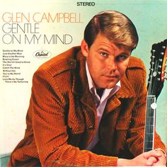 USED VINYL RECORD 12 inch 33 rpm vinyl LP Released in 1967, Capital Records (ST 2809) - Gentle On My Mind is the sixth studio album by Glen Campbell Side 1: Gentle On My Mind (John Hartford) Catch The