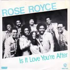 Funk-Disco-Soul-Groove-Rap: Rose_Royce-Is_It_Love_You_re_After